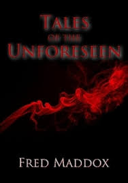 book cover  for Tales of the Unforeseen by Fred Maddox.  PublishNation, ISBN: 978-0-244-81388-8