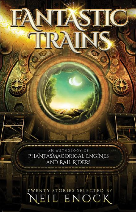 Fantastic Trains edited by Neil Enock reviewed by jeffrey hatcher