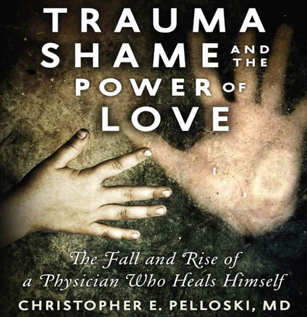 Trauma, Shame, and the Power of Love by Christopher Pelloski